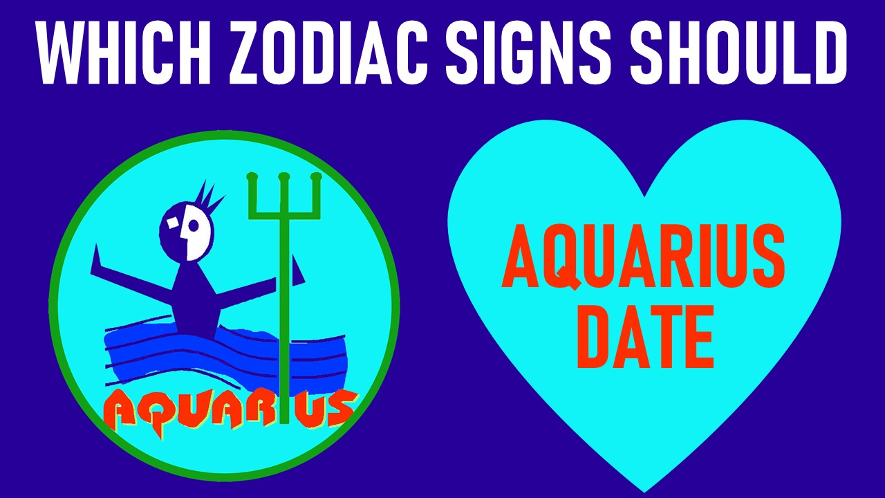 Which Zodiac Signs Should Aquarius Date