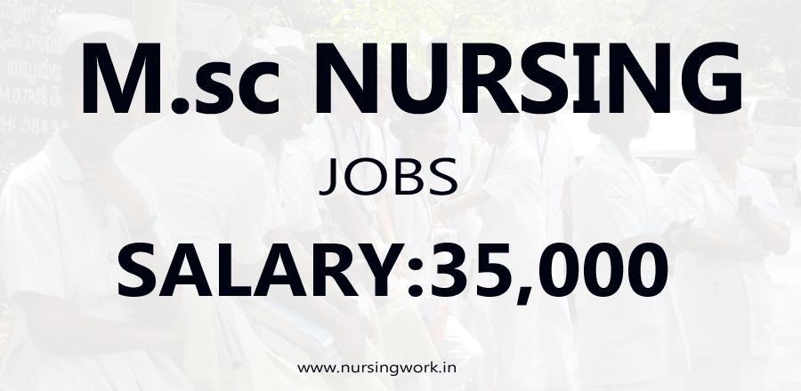 NURSING JOBS: M.Sc Nursing Jobs- 35,000 Salary