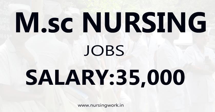 NURSING JOBS IN INDIA: M.Sc Nursing Jobs- 35,000 Salary