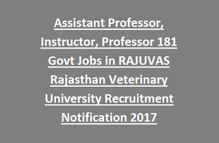 Assistant Professor, Instructor, Professor 181 Govt Jobs in RAJUVAS Rajasthan Veterinary University Recruitment Notification 2017 Last Date 09-02-2017