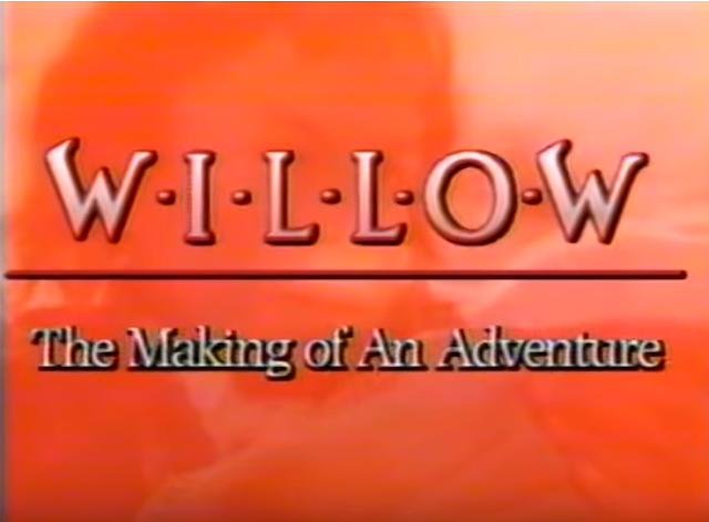 WILLOW - Making Of An Adventure