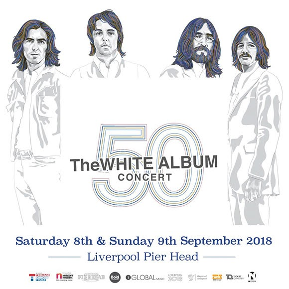 «The White Album Concert» - 8 et 9 septembre 2018 au Pier Head de Liverpool. Le mythique album des Beatles fête son 50 anniversaire.