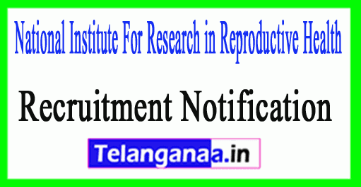 NIRRH National Institute For Research in Reproductive Health Recruitment Notification