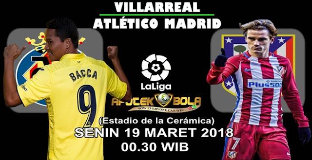 Prediksi Villarreal vs Atletico Madrid 19 Maret 2018