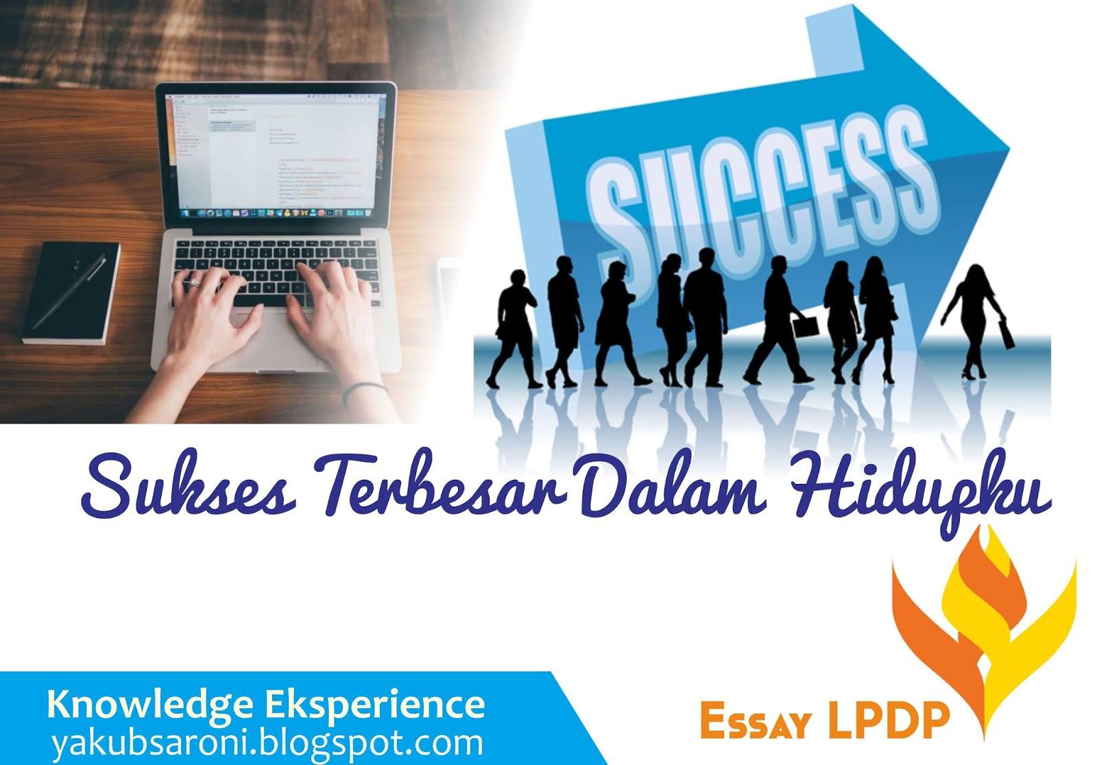 contoh essay sukses terbesar dalam hidup lpdp