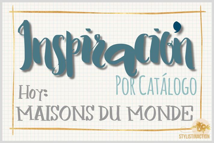 Portada post de la serie Inspiracion por catalogo dedicado a Maisons Du Monde con fotos de la web y del local de Lyon