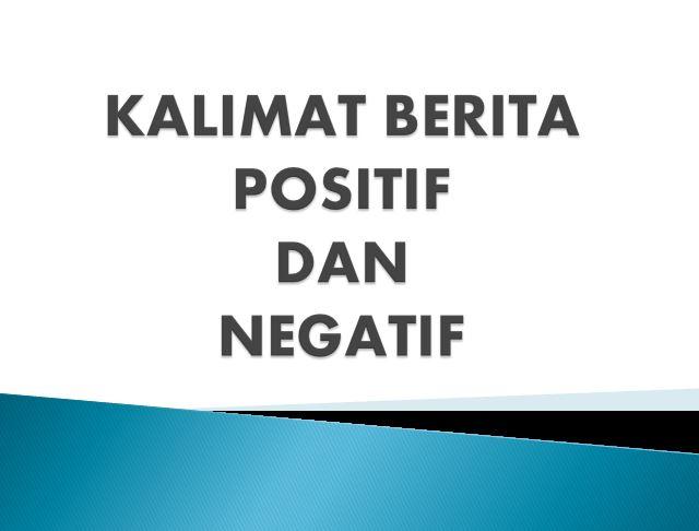Kalimat Berita Positif Dan Kalimat Berita Negatif