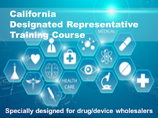 California Designated Representative Training Course For Wholesalers (approved by the California State Board of Pharmacy)