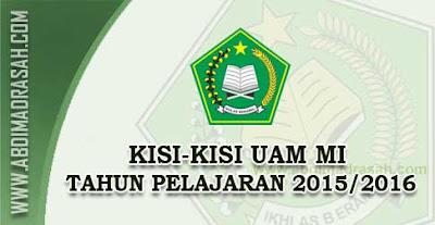 Kisi-Kisi Ujian Akhir Madrasah (UAM) MI Tahun Pelajaran 2015/2016