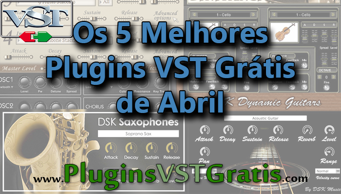 Os 5 Melhores Plugins VST Grátis de Abril