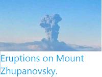 http://sciencythoughts.blogspot.co.uk/2015/12/eruptions-on-mount-zhupanovsky.html