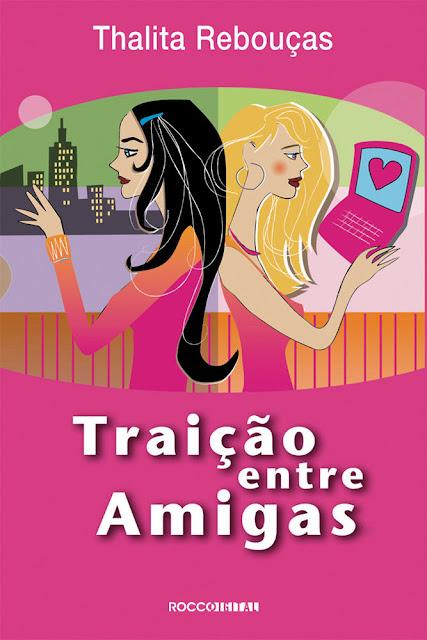 Traição Entre Amigas Thalita Rebouças