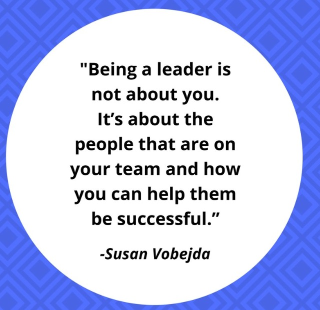 """Image result for """"being a leader is not about you"""" susan vobejda"""