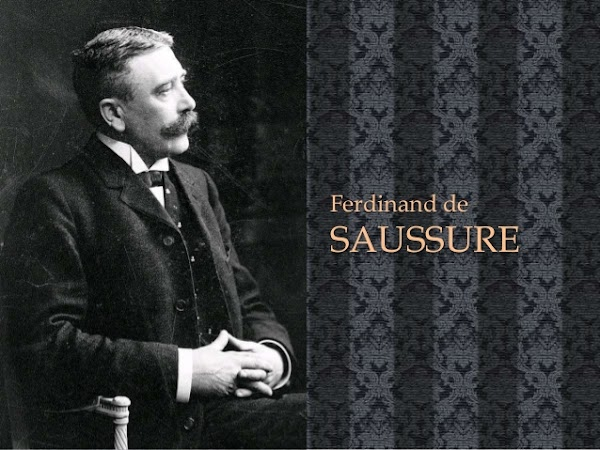 Saussure: El padre accidental del estructuralismo.