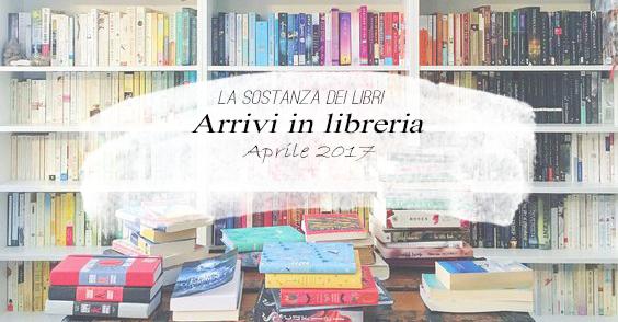 Arrivi in libreria (Aprile 2017)