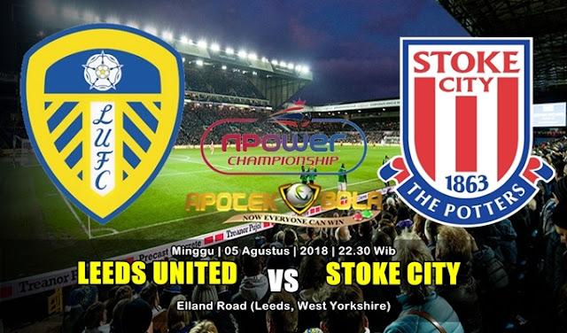 Prediksi Leeds United Vs Stoke City 5 Agustus 2018