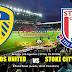 Agen Bola Terpercaya - Prediksi Leeds United Vs Stoke City 5 Agustus 2018