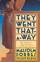 They Went That A Way How the Famous the Infamous and the Great Died by Malcolm Forbes 1988 06 30