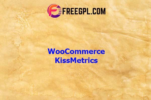 WooCommerce KissMetrics Nulled Download Free