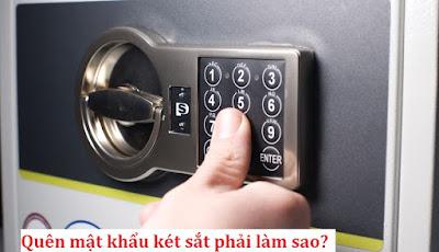 Quên mật khẩu mở khóa két sắt phải làm sao