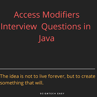 Java modifiers, Java private class, core java interview questions,java interview questions and answers,access modifiers,frequently asked core java interview questions interview questions in java with answers,