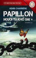 Papillon - Người Tù Khổ Sai - Tập 1 - Henri Charrière