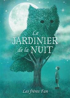 https://regardenfant.blogspot.com/2019/06/le-jardinier-de-la-nuit-des-freres-fan.html
