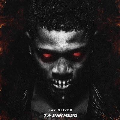 Jay Oliver - Tá Dar Medo [Download]