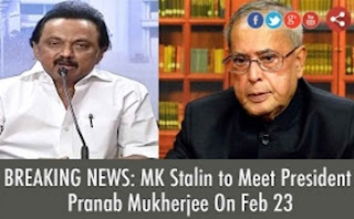BREAKING NEWS: MK Stalin to Meet President Pranab Mukherjee On Feb 23