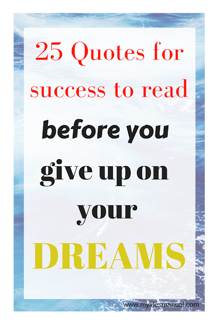 25 success quotes to read before you give up on your dreams