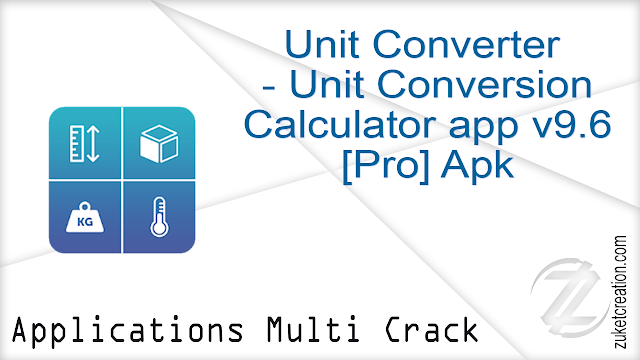 Unit Converter – Unit Conversion Calculator app v9.6 [Pro] Apk