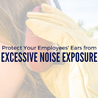 Here's How to Protect Your Employees'  Ears From Excessive Noise Exposure