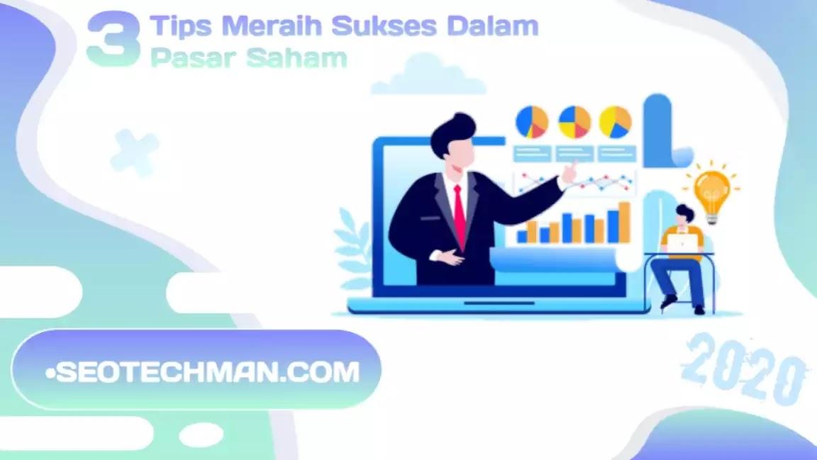 Tips Sukses dalam Pasar Saham