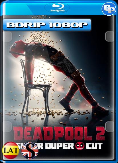 Deadpool 2 Super Duper Cut (2018) BDRIP 1080P LATINO/INGLES