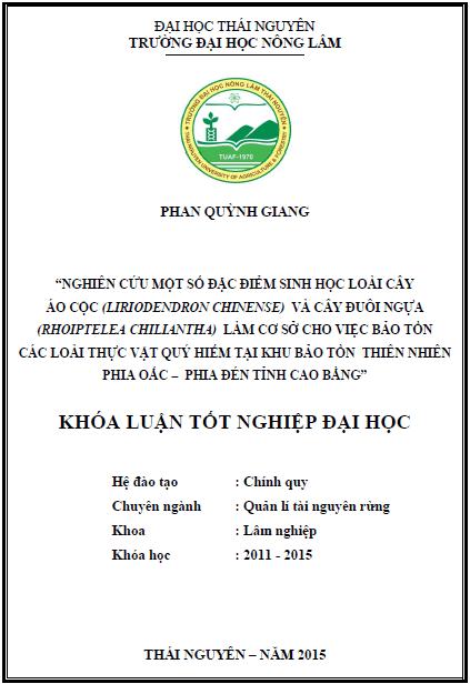 Nghiên cứu một số đặc điểm sinh học loài cây Áo cộc (Liriodendron chinense) và cây Đuôi ngựa (Rhoiptelea chiliantha) để làm cơ sở cho việc bảo tồn các loài thực vật qúy hiếm tại khu bảo tồn thiên nhiên Phia Oắc – Phia Đén tỉnh Cao Bằng