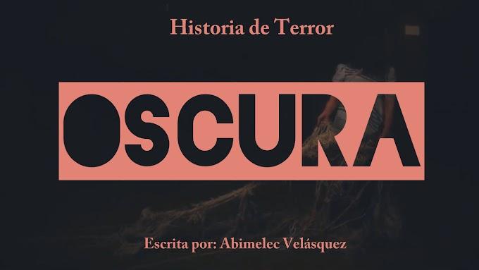 HISTORIA DE TERROR: OSCURA