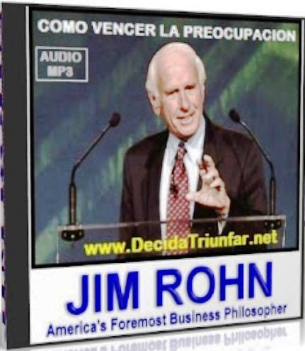 Cómo vencer la preocupación – Jim Rohn [Audiolibro]