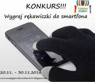http://zmojegopunktuwidzenia92.blogspot.com/2016/11/wygraj-rekawiczki-do-smartfona.html