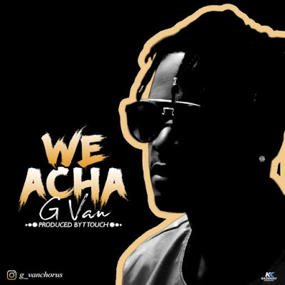 G van – We Acha