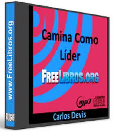 Camina como líder – Carlos Devis [AudioLibro]