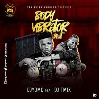 Freebeat: DJ YomC Ft. DJ TMix - Body Vibrator Beat