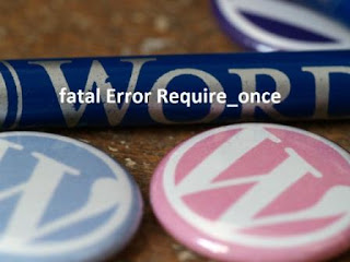 Cara Memperbaiki Fatal Error Require_once di Wordpress Self Hosting
