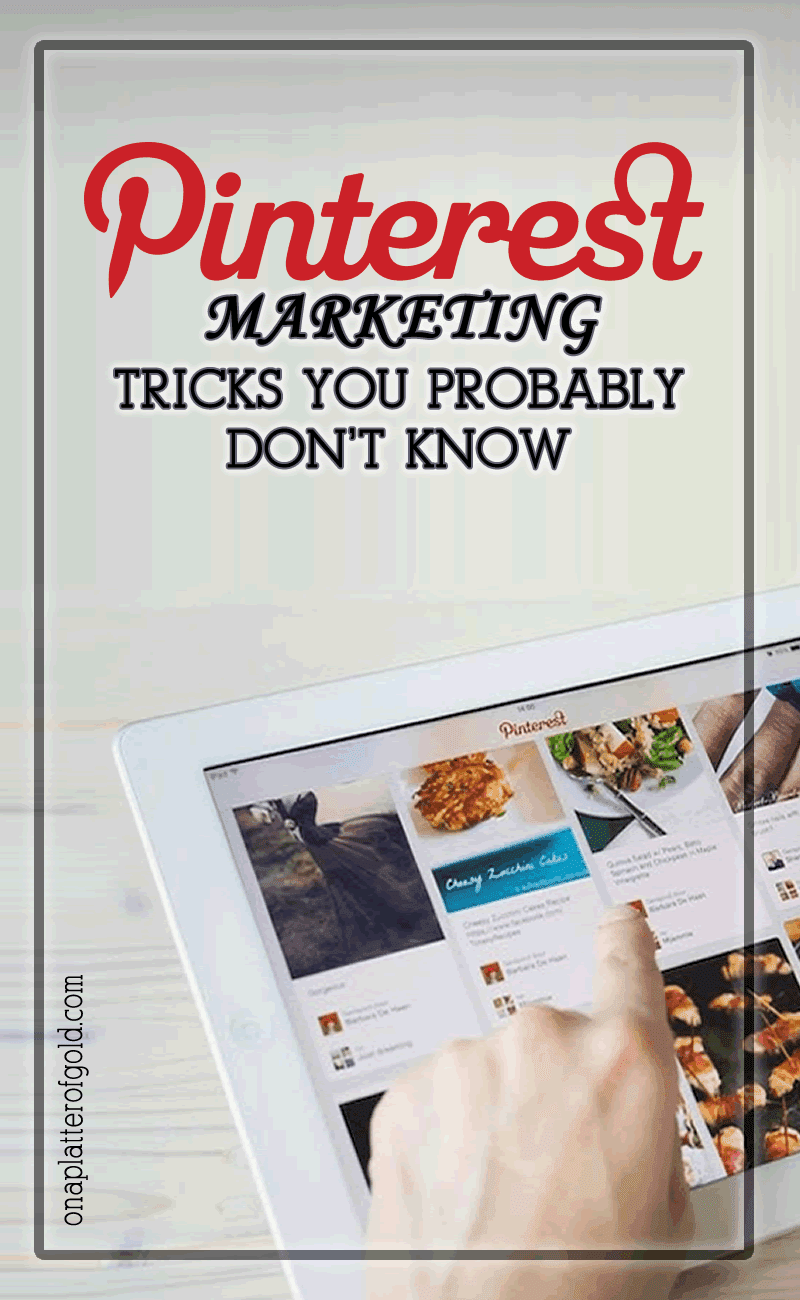 4 Simple But Smart Pinterest Marketing Tricks You Probably Don't Know About