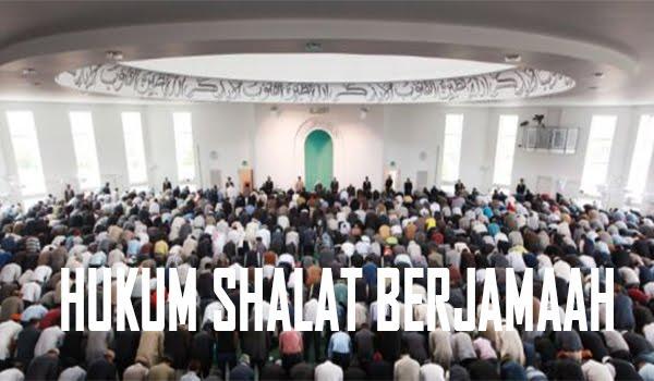 Pengertian dan Dalil Hukum SHALAT BERJAMAAH Menurut Al -qur'an dan Hadits