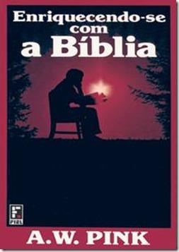 Arthur W. Pink-Enriquecendo-se Com a Bíblia-
