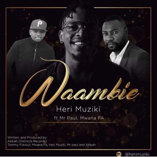 Heri Muziki Ft. Mr Paul & Mwana FA - Waambie