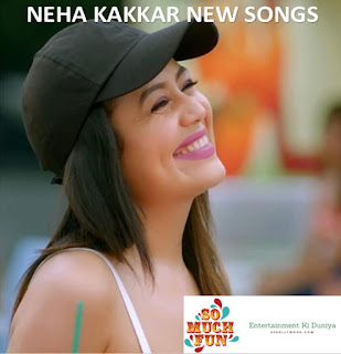 Neha Kakkar New Songs