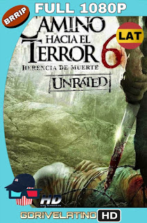 Camino Hacia el Terror 6 (2014) UNRATED BRRip 1080p Latino-Ingles MKV