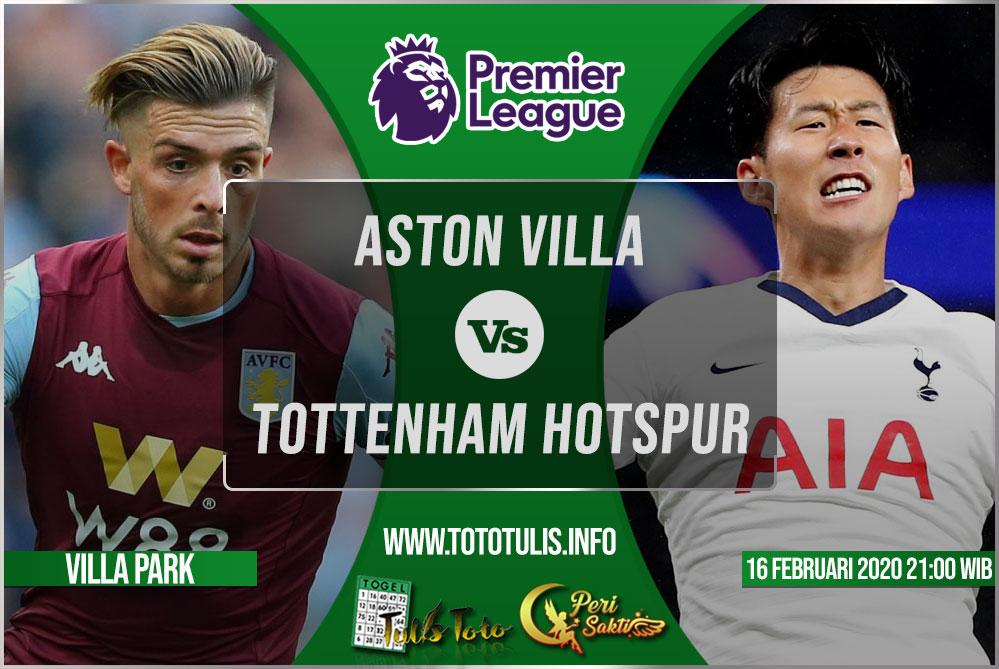 Prediksi Aston Villa vs Tottenham Hotspur 16 Februari 2020