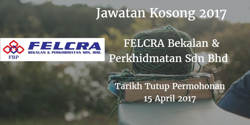 Jawatan Kosong FELCRA Bekalan & Perkhidmatan Sdn Bhd 15 April 2017
